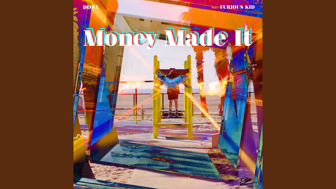 DOPA - Money Made It (feat. Furious Kid)