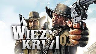 Call of Juarez: Więzy Krwi (PL) #3 - Stary znajomy (Gameplay PL / Zagrajmy w)