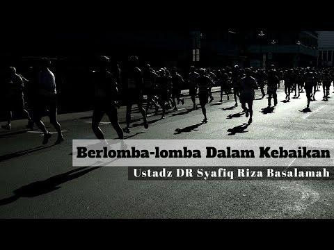 Ustadz DR Syafiq Riza Basalamah MA - Berlomba lomba dalam kebaikan Mp3