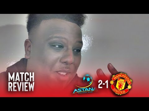 Astana 2-1 Manchester United | Match Reaction | Youthful United unstuck against Astana