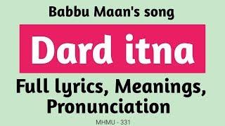 Babbu Maan | Dard itna | Lyrics | Meanings| Pronunciation