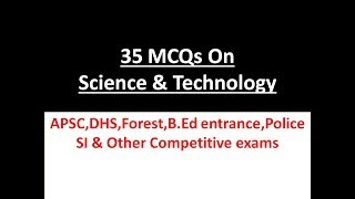 35 MCQs on Science & Technology For DHS,APSC, Forest, Police SI