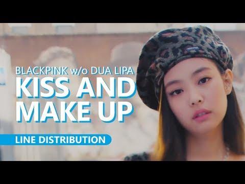 BLACKPINK W/o Dua Lipa - KISS AND MAKE UP | Line Distribution