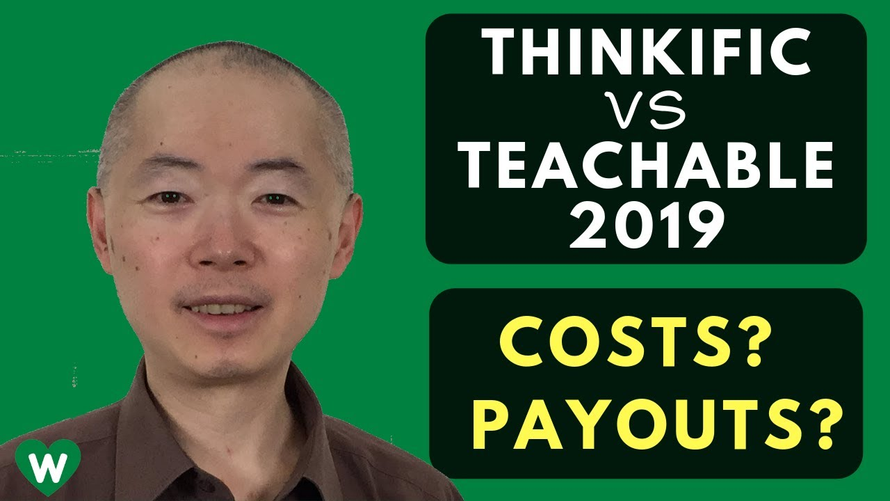 Thinkific vs Teachable (2019) - Comparing These Online Course Platforms on Costs and Payouts
