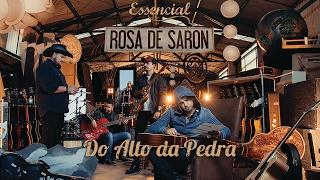 Rosa de Saron - Do Alto da Pedra (OFICIAL)