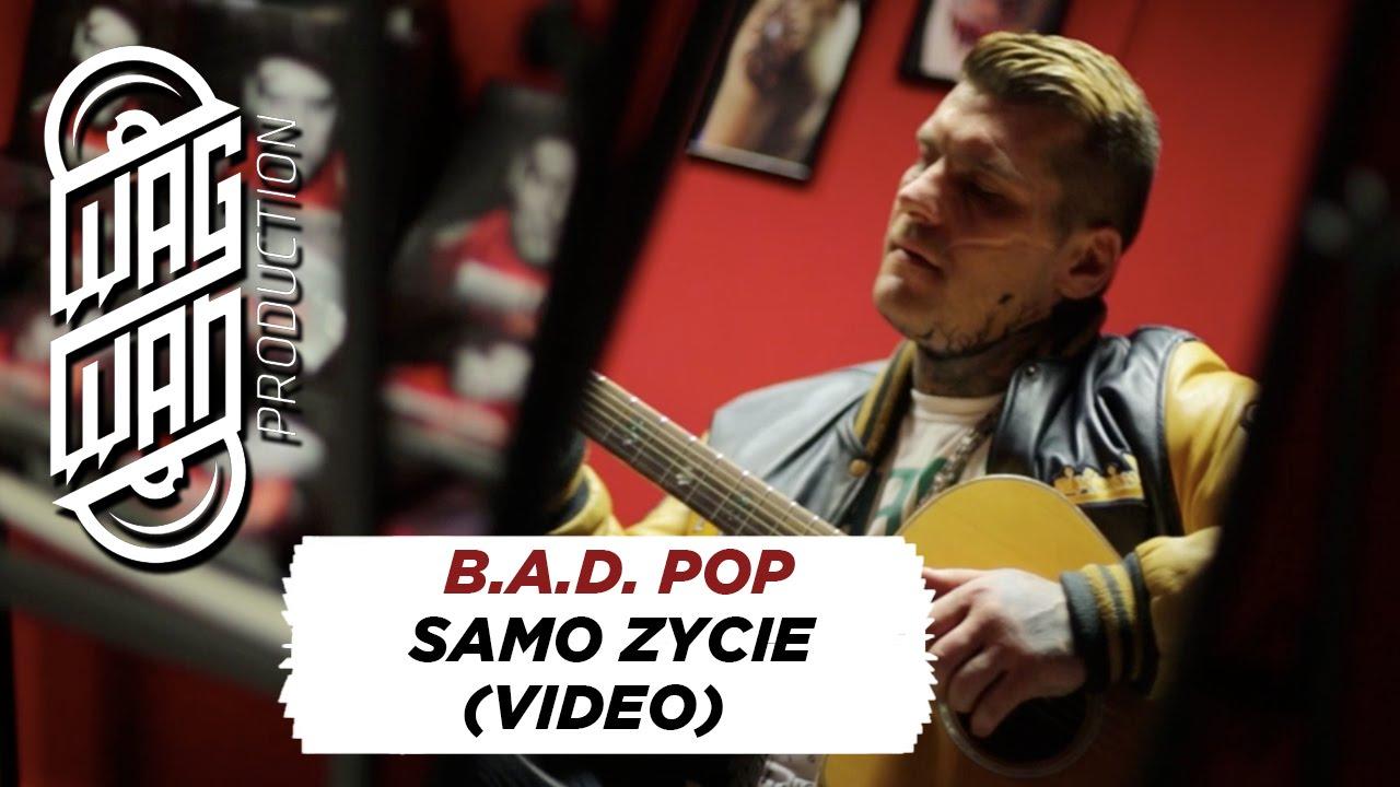 B.A.D. POP - SAMO ZYCIE (TELEDYSK)