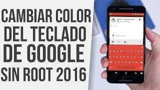 El Mejor Teclado Para Android GRATIS!!! SIN ROOT