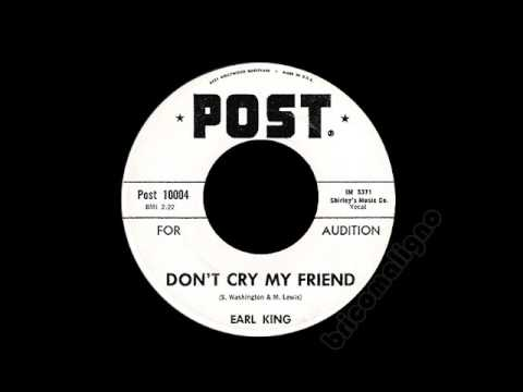 Earl King - Don't Cry My Friend