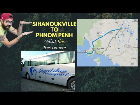SIKHAOUKVILLE TO PHNOM PENH 2017 - GIANT IBIS BUS REVIEW