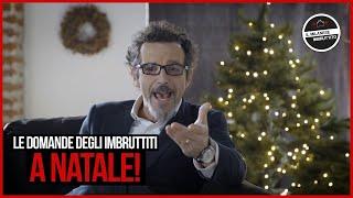 Il Milanese Imbruttito - Le DOMANDE degli Imbruttiti a NATALE