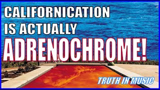 The Song CALIFORNICATION by Red Hot Chilli Peppers is about ADRENOCHROME