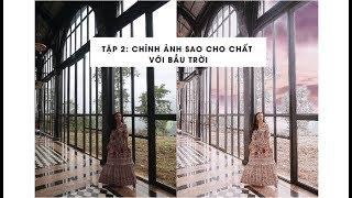 ♥#2 : CHỈNH ẢNH SAO CHO CHẤT ? | Charmbeauty ♥