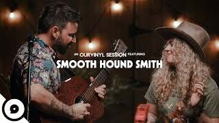 Smooth Hound Smith - I Got My Eyes On You | OurVinyl Sessions
