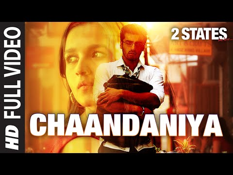 Chaandaniya FULL Video Song | 2 States | Arjun Kapoor | Alia Bhatt