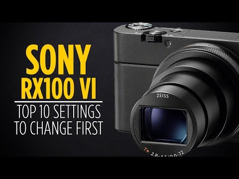 Sony RX100 VI Top 10 Settings To Change
