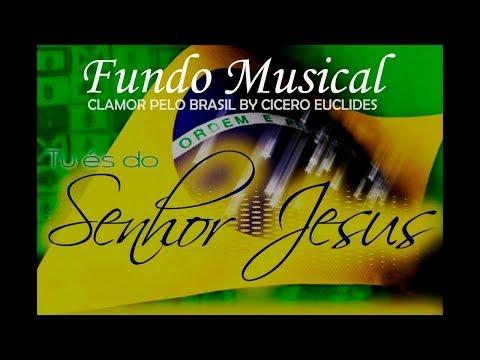 Fundo Musical Oração - Clamor pelo Brasil - by Cicero Euclides