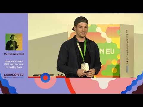How we abused PHP and Laravel to do Big Data - Marten Westphal - Laracon EU 2018 Amsterdam