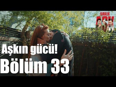 Kiralık Aşk 33. Bölüm - Aşkın Gücü