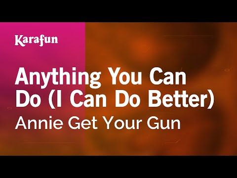 Karaoke Anything You Can Do (I Can Do Better) - Annie Get Your Gun *