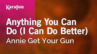 Download Karaoke Anything You Can Do (I Can Do Better) - Annie Get Your Gun * MP3 song and Music Video