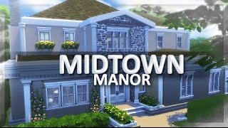THE SIMS 4 | MIDTOWN MANOR | PT 1. — Bare Bones.
