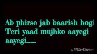 Ab Phirse Jab Barish Hogi Song|Lyrics|Darsan Raval Song 2016| Song Lyrics