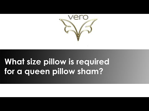 What size pillow should be use in a Queen size sham?