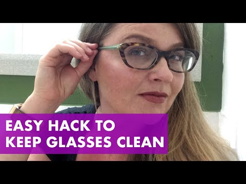 Easy Hack to Clean your Glasses and Keep them Clean