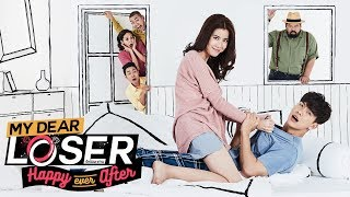 Trailer My Dear Loser รักไม่เอาถ่าน ตอน Happy Ever After