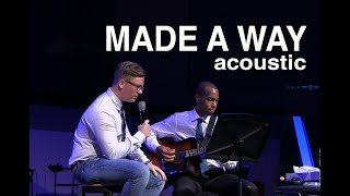 2017 06 25 -  Made a Way - Acoustic