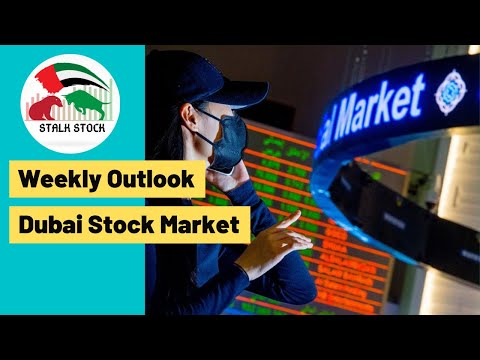 Weekly Outlook of Dubai Stock Market | Stalk Stock