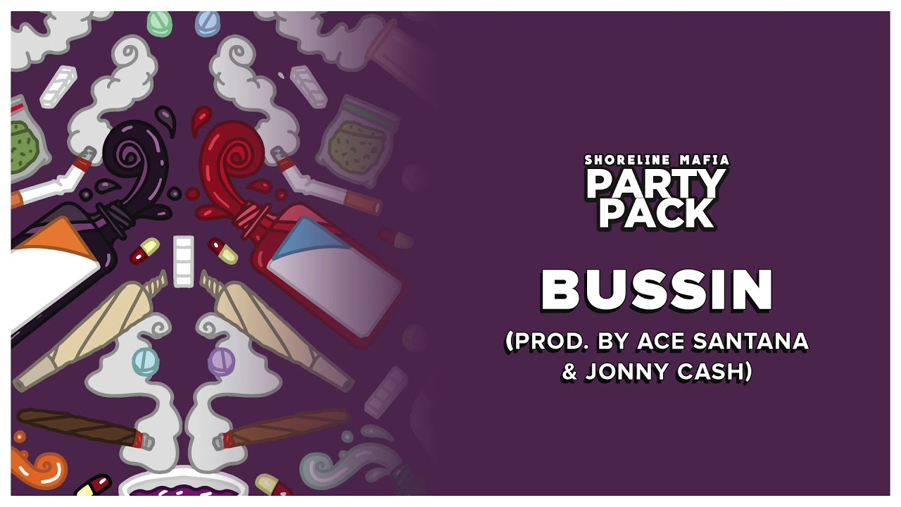 Shoreline Mafia - Bussin (Prod. by Ace Santana & Jonny Cash) [Official Audio]