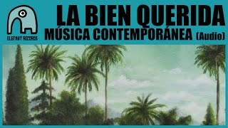 LA BIEN QUERIDA - Música Contemporánea [Audio]