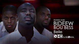 Bideew Bou Bess - Belle (Clip Officiel)