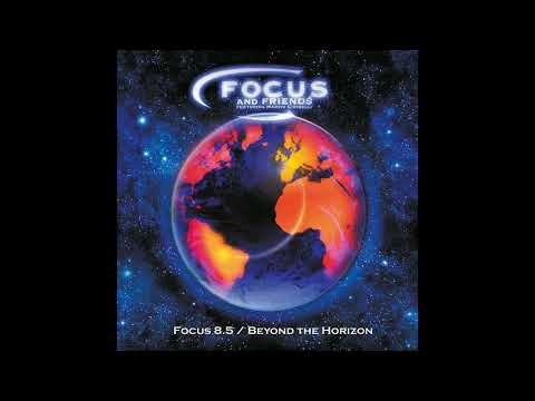 Focus - Focus And Friends: Focus 8.5 / Beyond The Horizon (Full Album)