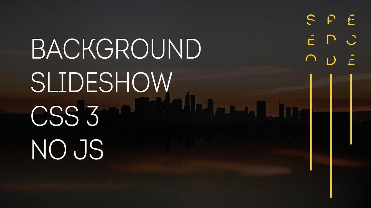 Background Slideshow CSS 3 | NO JS