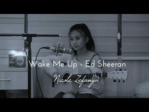 Wake Me Up - Ed Sheeran    Nicole Zefanya (Cover) HD