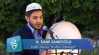 H. Sami Samioğlu - Futin Neva (Kutb'i Zamanı)