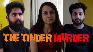 THE TINDER MURDAR || By Deepika Narayan Bhardwaj
