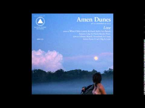 Amen Dunes - I Can't Dig It