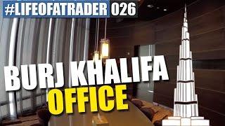 Trading Office im höchsten Gebäude der Welt - Burj Khalifa #LIFEOFATRADER026