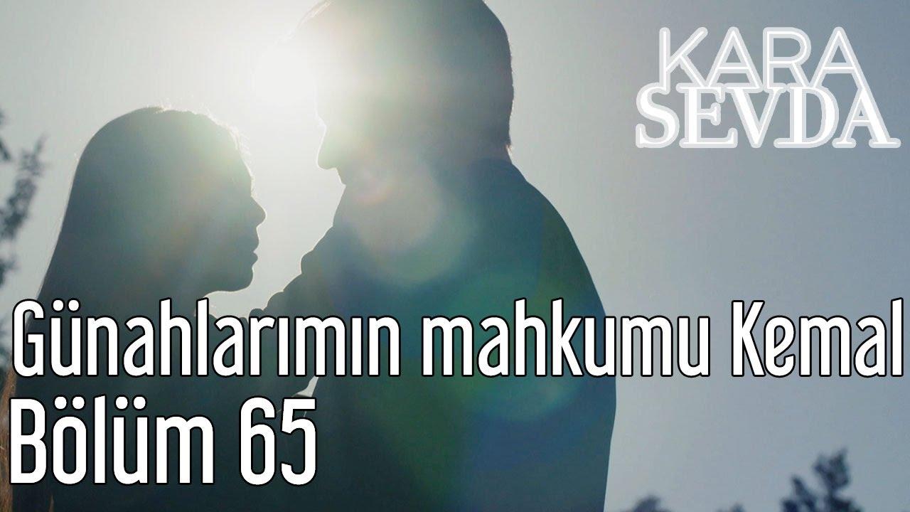 Kara Sevda 65. Bölüm - Günahlarımın Mahkumu Kemal