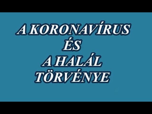 A KORONAVÍRUS ÉS A HALÁL TÖRVÉNYE