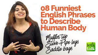 English Speaking Lesson - 8 Funniest English Phrases to describe Human Body | Learn English