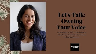 Lets Talk: Owning Your Voice with Nandini Jammi, co-founder of Check My Ads and Sleeping Giants