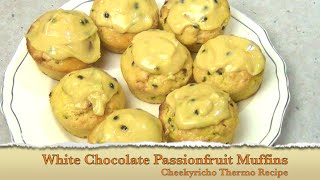 Passionfruit & White Chocolate Muffins Cheekyricho Thermo Video Recipe
