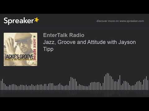 Jazz, Groove and Attitude with Jayson Tipp