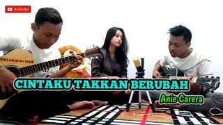 CINTAKU TAKKAN BERUBAH - ANIE CARERA | Cover Akustik By Thoms Ft. Arum Pw
