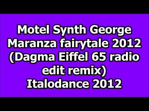 Motel Synth George - Maranza fairytale 2012 (Italodance 2012)