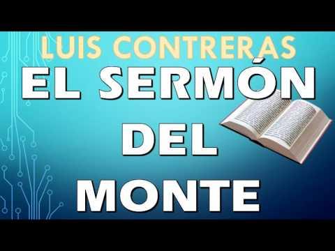 LUIS CONTRERAS | El sermón del monte | PREDICACION EXPOSITIVA | PREDICAS CRISTIANAS